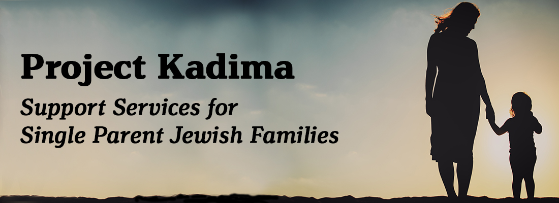 Project Kadima Support Services for Single Parent Jewish Families